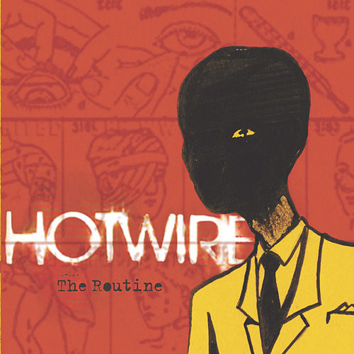 The Routine by Hotwire