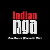 One Dance (Carnatic Mix) von Indianraga