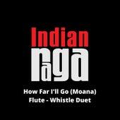 How Far I'll Go (Duet) von Indianraga