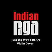 Just the Way You Are de Indianraga