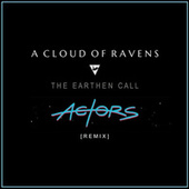 The Earthen Call (ACTORS Remix) by A Cloud Of Ravens