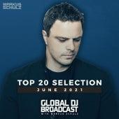 Global DJ Broadcast - Top 20 June 2021 by Markus Schulz
