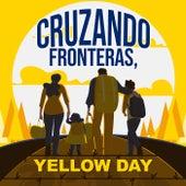 Cruzando Fronteras Yellow Day de Various Artists