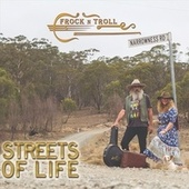 Streets of Life by Frock n Troll