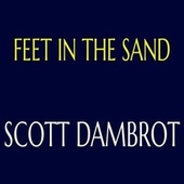 Feet in the Sand by Scott Dambrot