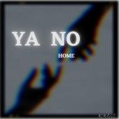 Ya No by Home