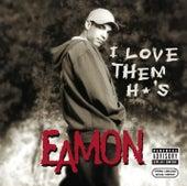 I Love Them H*'s van Eamon