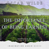 The Importance Of Being Earnest von Imagination Audio Books