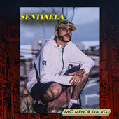 Sentinela by MC Menor da VG
