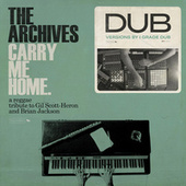 Carry Me Home Dub: A Reggae Tribute To Gil Scott-Heron & Brian Jackson (I Grade Dub Mixes) de Archives