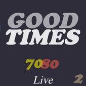Good Times 70/80 Live 2 von Various Artists