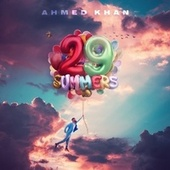 29 Summers by Ahmed Khan