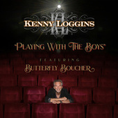 Playing with the Boys (feat. Butterfly Boucher) by Kenny Loggins