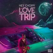 Love Trip by Hey Choppi