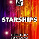 Starships - Tribute to Nicki Minaj by Music Magnet