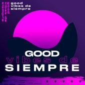 Good Vibes de Siempre de Various Artists