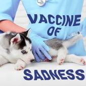 Vaccine of Sadness de Various Artists