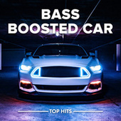 Bass Boosted Car by Various Artists