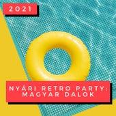 Nyári Retro Party: Magyar Dalok 2021 von Various Artists