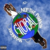 Global (feat. 16GEECHI) by Nef the Pharaoh