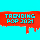 Trending Pop 2021 by Various Artists