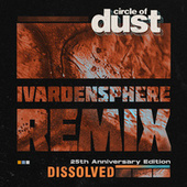 Dissolved (iVardensphere Remix) by Circle of Dust