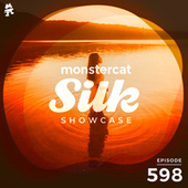 Monstercat Silk Showcase 598 (Hosted by A.M.R) by Monstercat Silk Showcase