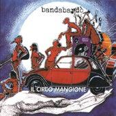 Il Circo Mangione di Bandabardò