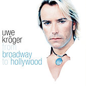 From Broadway To Hollywood by Uwe Kröger