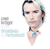 From Broadway To Hollywood von Uwe Kröger