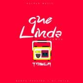 Que Linda (Remix) by TOSCA, Nenyx Pereira, Dj tkila