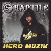 Hero Muzik von Raptile