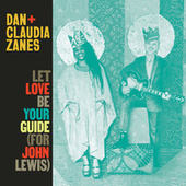 Let Love Be Your Guide (For John Lewis) by Dan Zanes