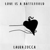 Love Is a Battlefield von Laura Zocca