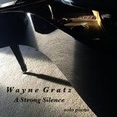 A Strong Silence de Wayne Gratz