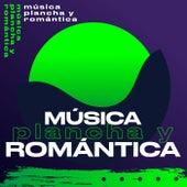 Música Plancha y Romántica by Various Artists