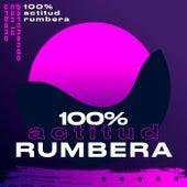 100% actitud rumbera de Various Artists