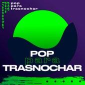 Pop para trasnochar by Various Artists