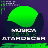 Música, Café y Atardecer de Various Artists