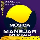 Música para manejar animado de Various Artists