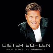 Nichts als die Wahrheit von Dieter Bohlen