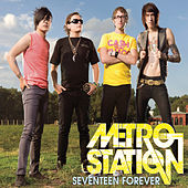 Seventeen Forever by Metro Station