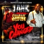 You Changed (feat. Suave) by Tank