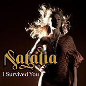 I Survived You by Natalia