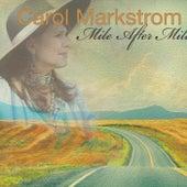 Mile After Mile von Carol Markstrom