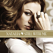Still With Me by Natalia