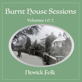 Burnt House Sessions by Newick Folk