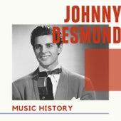 Johnny Desmond - Music History di Johnny Desmond