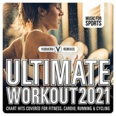 Music for Sports: Ultimate Workout 2021 (Chart Hits Covered for Fitness, Cardio, Running & Cycling) de Vuducru