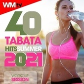 40 Tabata Hits Summer 2021 Workout Session (20 Sec. Work and 10 Sec. Rest Cycles With Vocal Cues / High Intensity Interval Training Compilation for Fitness & Workout) de Workout Music Tv